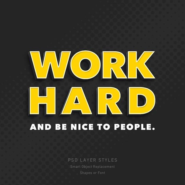 Pracuj Ciężko I Bądź Miły Dla Ludzi Efekt Stylu Tekstu 3d Psd Premium Psd