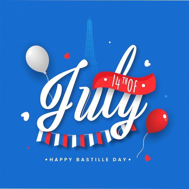 14 Lipca Czcionka Z Balonami I Chorągiewką Na Niebieskim Tle Wieży Eiffla Na Szczęśliwy Dzień Bastylii. Premium Wektorów