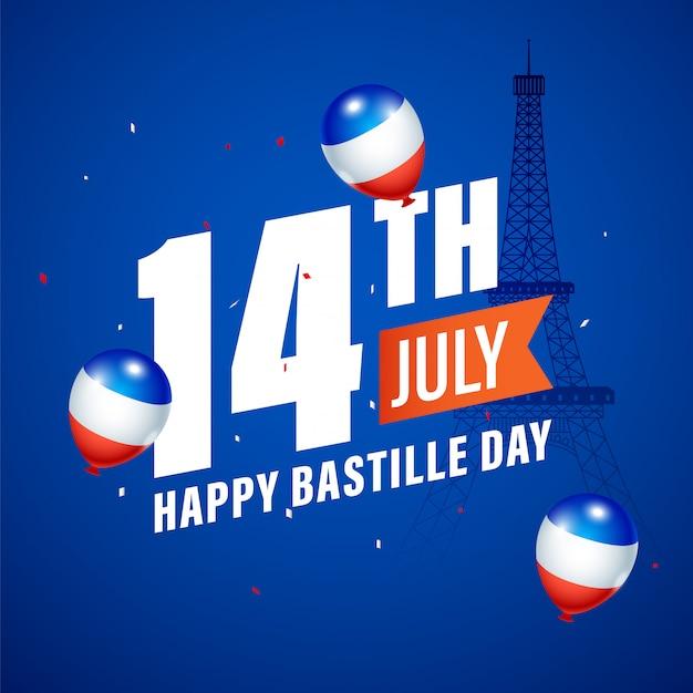 14 Lipca, Szczęśliwy Tekst Dnia Bastylii Z Kolorowymi Balonami Flaga Francji I Pomnik Wieży Eiffla Na Niebieskim Tle. Premium Wektorów