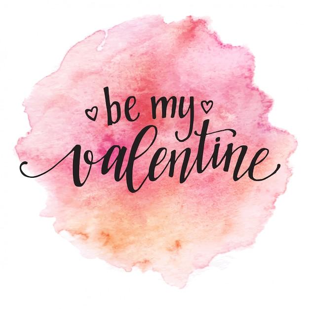 Akwarela Walentynki Karta Napis Bądź Moją Walentynką W Różowej Akwareli Premium Wektorów
