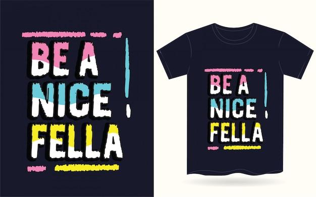 Bądź ładną typografią dla koszulki Premium Wektorów