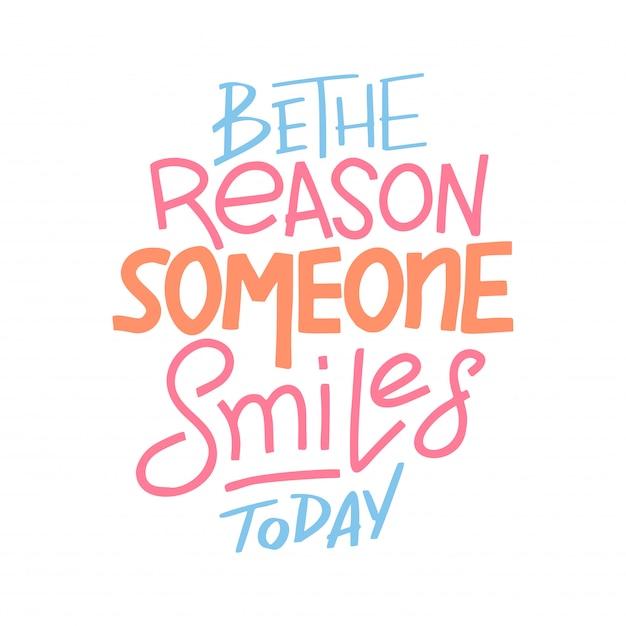 Bądź powodem, dla którego ktoś się dziś uśmiecha Premium Wektorów