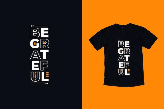 Bądź Wdzięczny Projekt Koszulki Cytaty Premium Wektorów