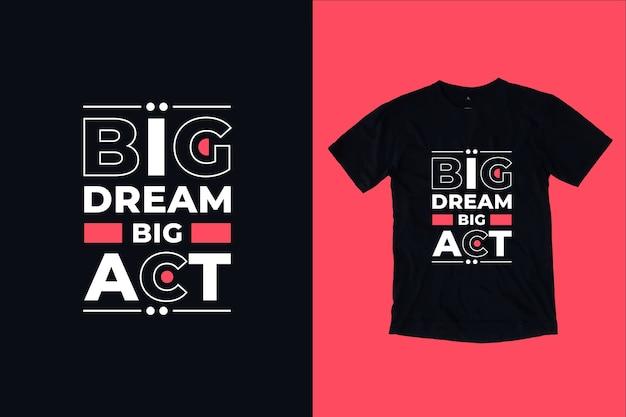 Big Dream Big Act Cytuje Projekt Koszulki Premium Wektorów
