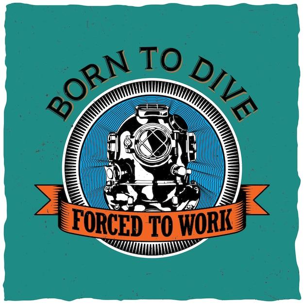 Born To Dive Plakat Do Projektowania Etykiet Motywacyjnych Dla Kart Okolicznościowych Darmowych Wektorów