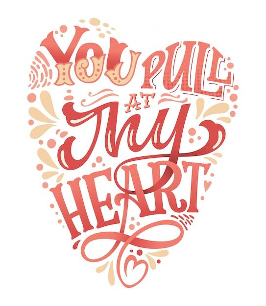 Ciągniesz Za Moje Ręcznie Rysowane Walentynki Napis Do Druku. Projekt Karty Z Pozdrowieniami W Kształcie Serca. Romantyczna Ilustracja. Premium Wektorów