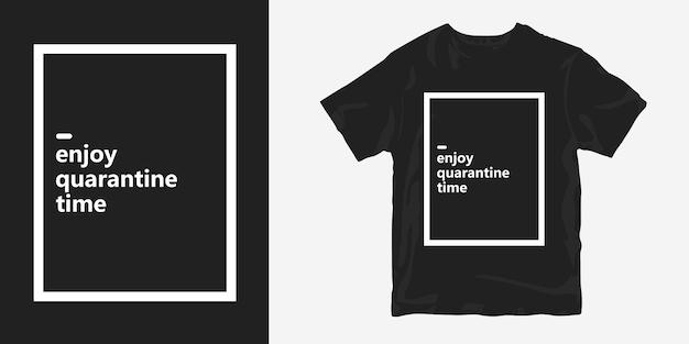 Ciesz Się Czasami Kwarantanny Na Projekt Koszulki O Pandemii Koronawirusa Premium Wektorów