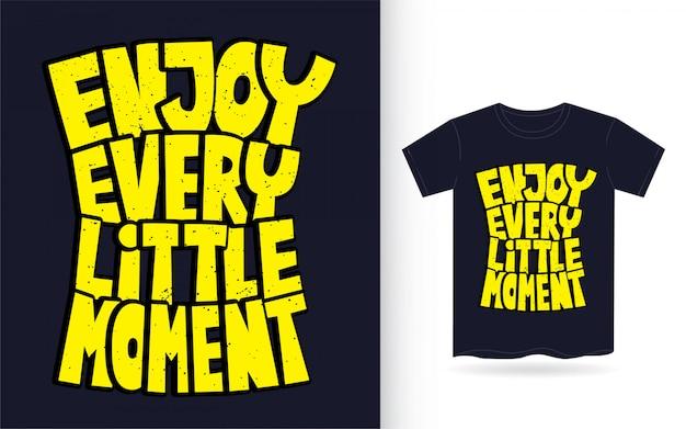 Ciesz Się Każdą Chwilą Ręcznie Rysowaną Typografią Koszulki Premium Wektorów