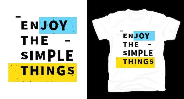 Ciesz Się Prostą Koszulką Z Napisem Typograficznym Premium Wektorów