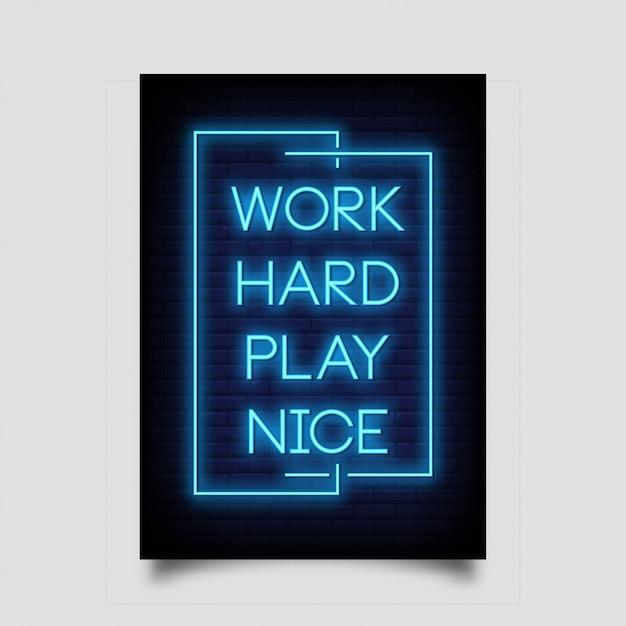 Ciężko Pracuj, Baw Się ładnym Neonowym Stylem Premium Wektorów