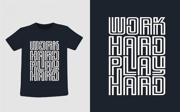 Ciężko Pracuj Graj Ciężko Typografię Dla Projektu Koszulki Premium Wektorów