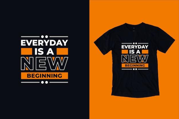 Codziennie Jest Nowy Początek Projektowania Koszulek Z Cytatami Premium Wektorów