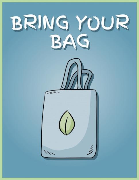 Codziennie Przynoś Swoją Torbę. Fraza Motywacyjna. Produkt Ekologiczny I Bezodpadowy. Zielone życie Premium Wektorów