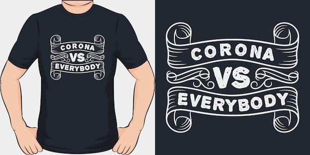 Corona Vs. Everybody. Unikalny I Modny Design Koszulki Covid-19. Premium Wektorów