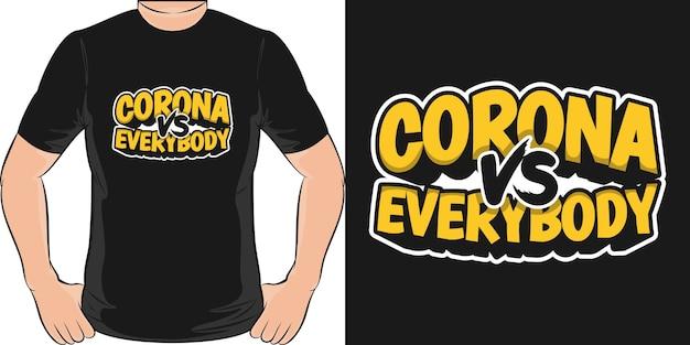 Corona Vs. Everybody. Unikalny I Modny Design Koszulki. Premium Wektorów