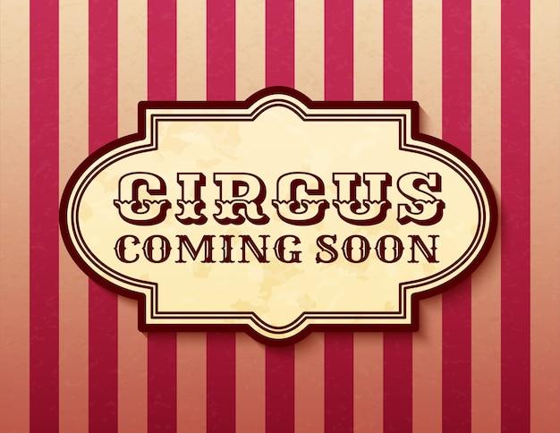 Cyrk Już Wkrótce Atrakcja Vintage Banner Karnawał Retro Circus Premium Wektorów
