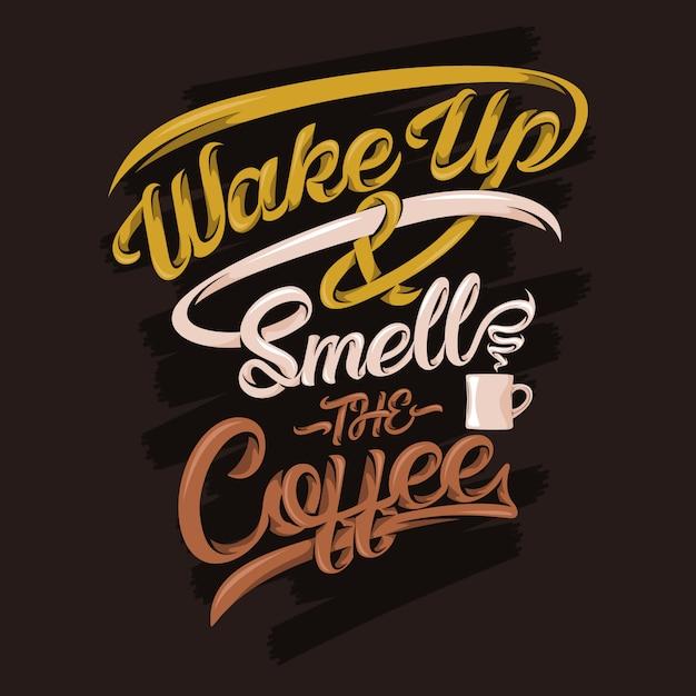 Cytaty Wake Up And Smell The Coffee. Słowa I Cytaty Z Kawy Premium Wektorów