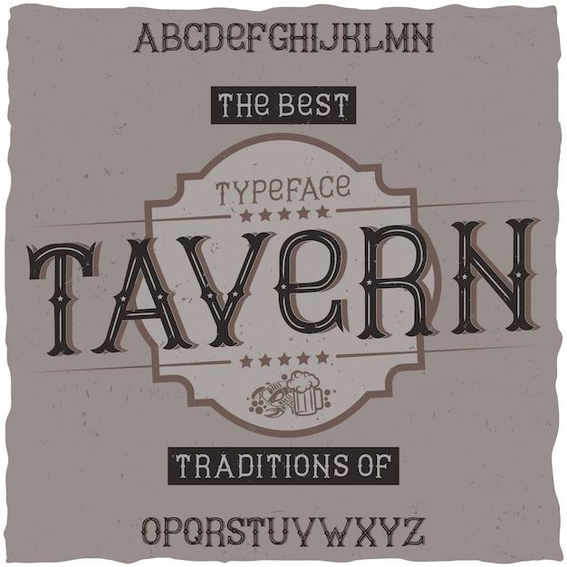 Czcionka Etykiety Vintage O Nazwie Tavern. Dobry Do Użycia W Dowolnych Etykietach Napojów Alkoholowych W Stylu Retro. Darmowych Wektorów
