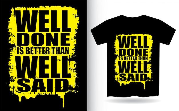 Dobra Robota Jest Lepsza Niż Dobrze Napisana Typografia Koszulki Premium Wektorów