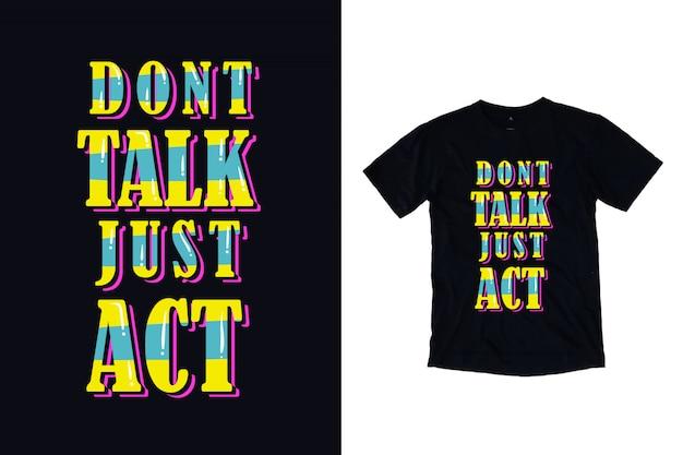 Dont Talk Tylko Akt Typografii T Shirt Premium Wektorów