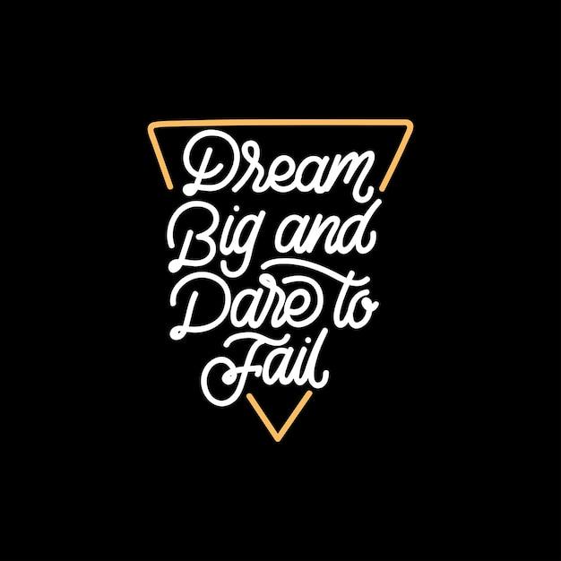 Dream big i dare to fail Premium Wektorów