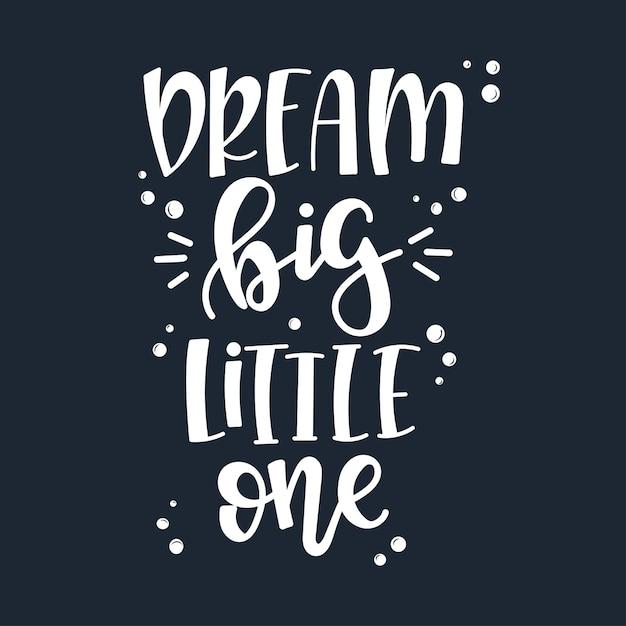 Dream Big Little One Motywacyjny Cytat Wyciągnąć Rękę. Premium Wektorów