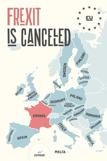 Frexit Jest Anulowany. Plakatowa Mapa Unii Europejskiej Z Nazwami Krajów I Francją W Kolorze Czerwonym. Wydrukuj Mapę Ue Na Tematy Biznesowe, Gospodarcze, Polityczne, Frexit I Geograficzne. Premium Wektorów