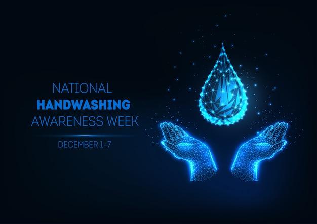 Futurystyczny narodowy transparent tygodnia do mycia rąk ze świecącą niską wielokątną kroplą wody i ludzkimi rękami. Premium Wektorów