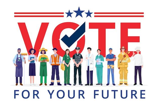 Głosuj Na Wroga Na Swój Przyszły Sztandar, Stojących Ludzi Różnych Zawodów. Premium Wektorów