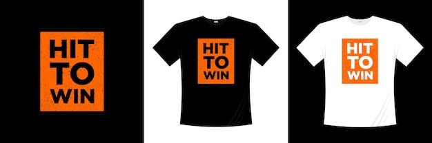 Hit, Aby Wygrać Projekt Koszulki Typograficznej. Premium Wektorów
