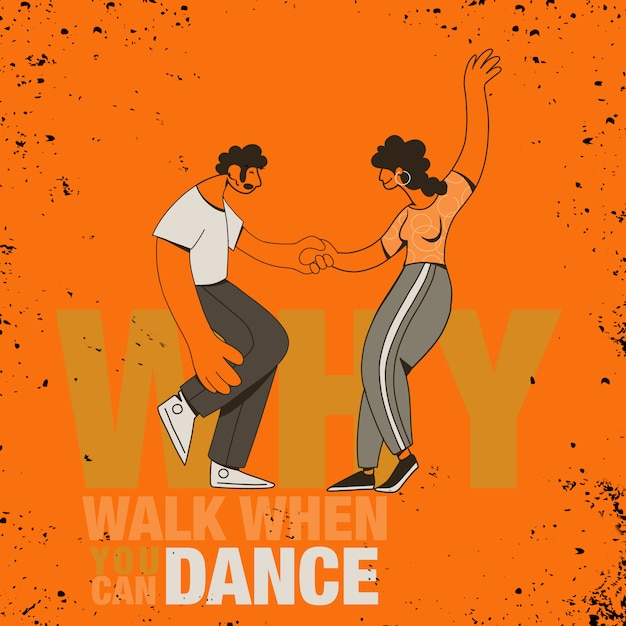 """Inspirujący cytat """"po co chodzić, kiedy możesz tańczyć"""" Premium Wektorów"""