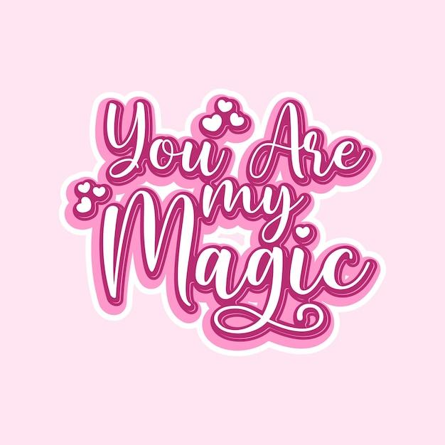 Jesteś Moim Magicznym Cytatem Typografii Premium Wektorów
