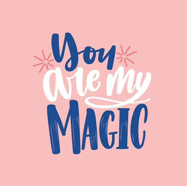 Jesteś Moim Magicznym Odręcznym Napisem Premium Wektorów