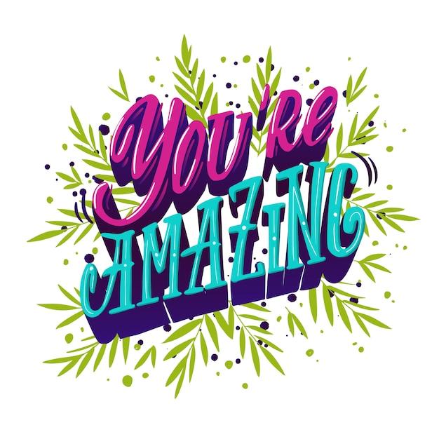 Jesteś Niesamowity. Motywacyjne I Inspirujące Napisy Na Kartki Okolicznościowe, Zaproszenia Na Wakacje, Plakaty, Kubki Itp Premium Wektorów