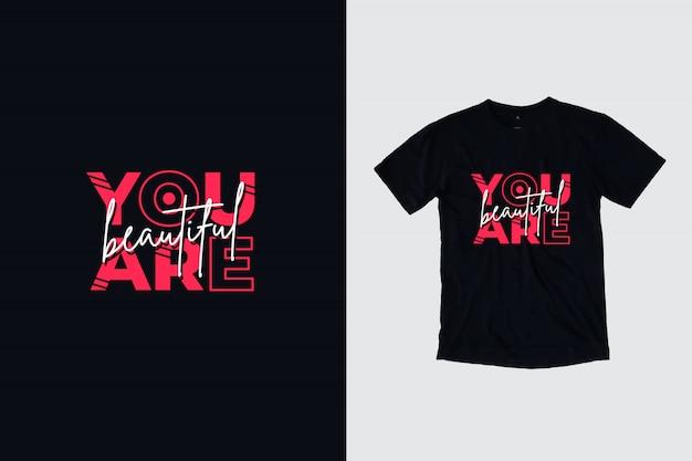 Jesteś Piękny, Nowoczesny, Inspirujący Projekt Koszulki Cytaty Premium Wektorów