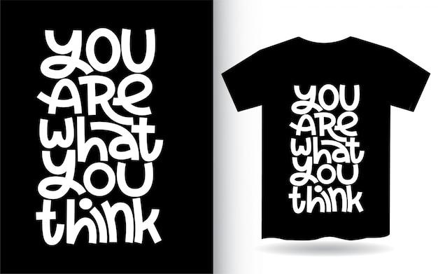 Jesteś Tym, Co Myślisz, Ręcznie Drukiem Sztuki Na Koszulkę Premium Wektorów