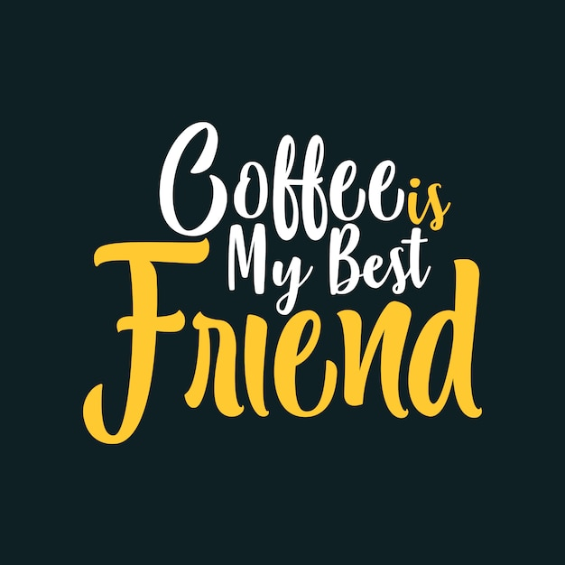 Kawa Jest Moim Najlepszym Przyjacielem Premium Wektorów