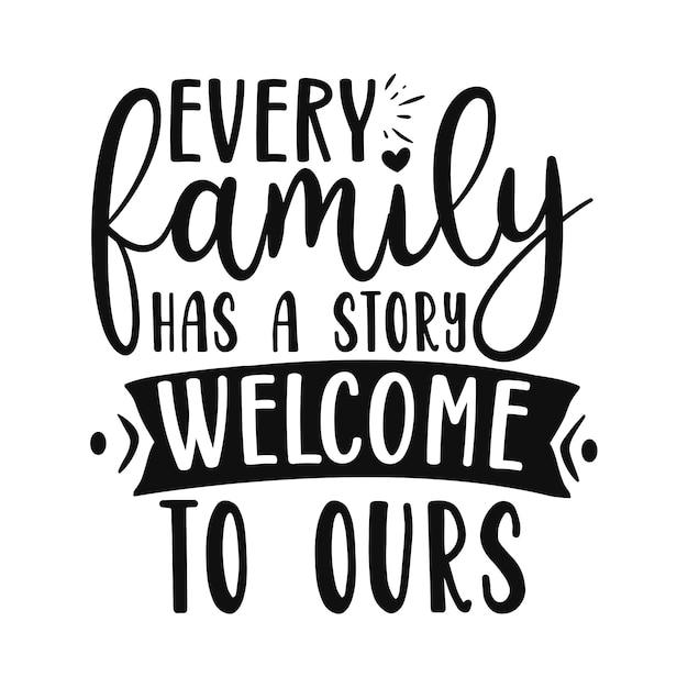 Każda Rodzina Ma Swoją Historię Witamy W Naszej Premium Wektorów