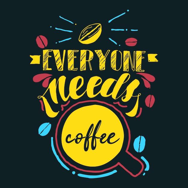 Każdy Potrzebuje Kawy Premium Wektorów