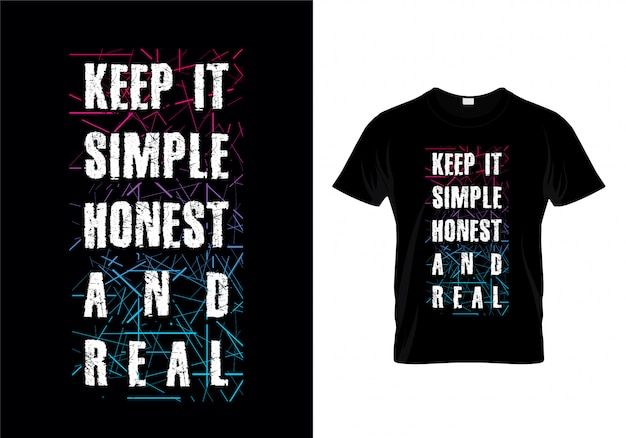Keep It Simple Honest And Real Typography T Shirt Premium Wektorów