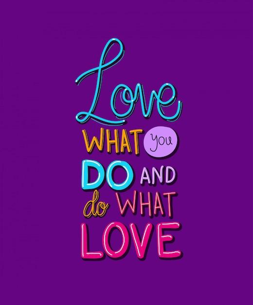 Kochaj To, Co Robisz I Rób To, Co Kochasz Napis Premium Wektorów