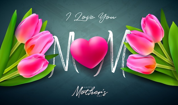 Kocham Cię Mamo. Projekt Karty Z Pozdrowieniami Szczęśliwy Dzień Matki Z Tulipan Kwiat, Czerwone Serce I List Typografii Darmowych Wektorów