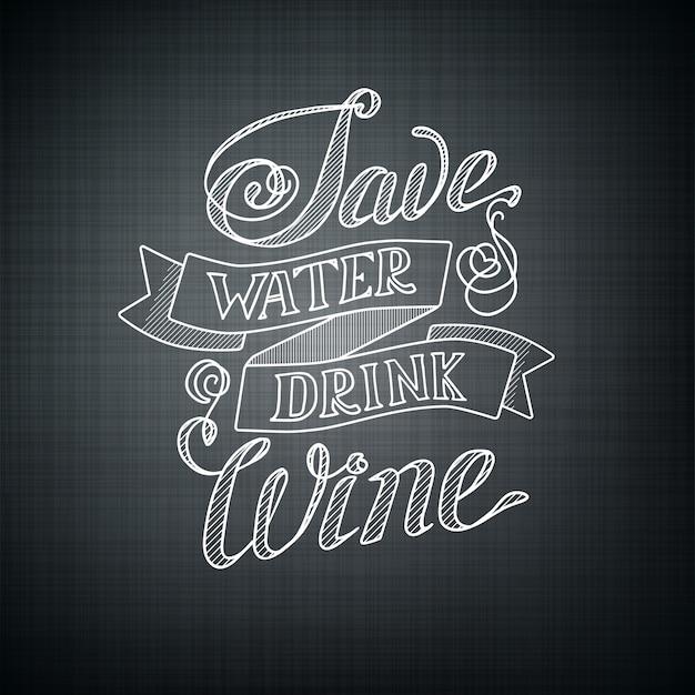 Koncepcja Projektowania Typograficznego Z Humorystyczną Frazą Zapisz Wino Pić Wodę Darmowych Wektorów