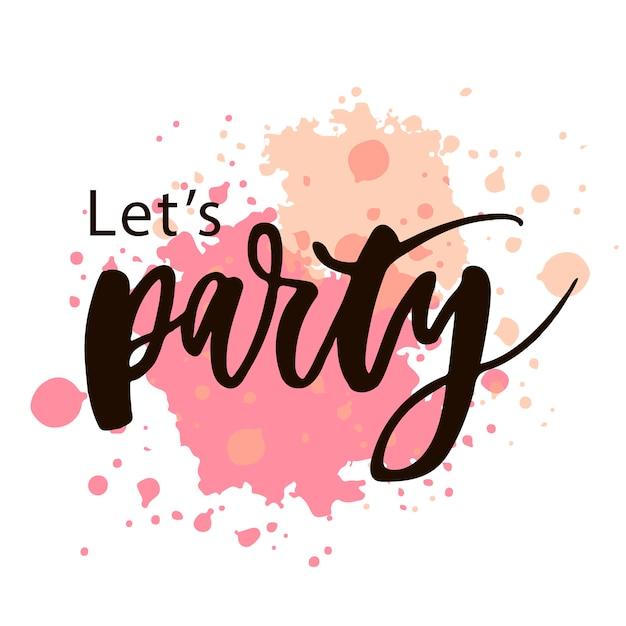 Let's Party Letter Kaligrafia Tekst Phrase Akwarela Premium Wektorów
