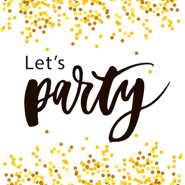 Let's Party Lettering Tekst Kaligrafii Zwrot Gold Premium Wektorów