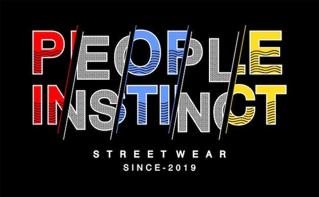 Ludzie Instynkt Typografii Na Koszulce Z Nadrukiem Premium Wektorów