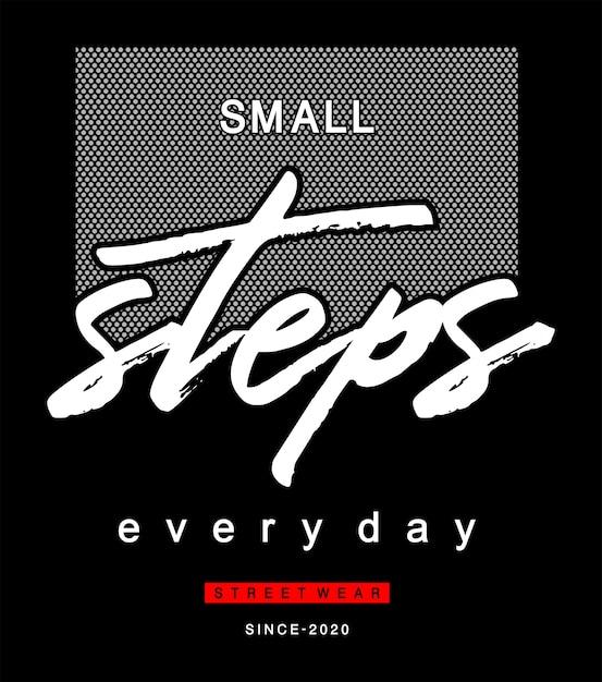 Małe Kroki Każdego Dnia Typografia Do Koszulki Z Nadrukiem Premium Wektorów