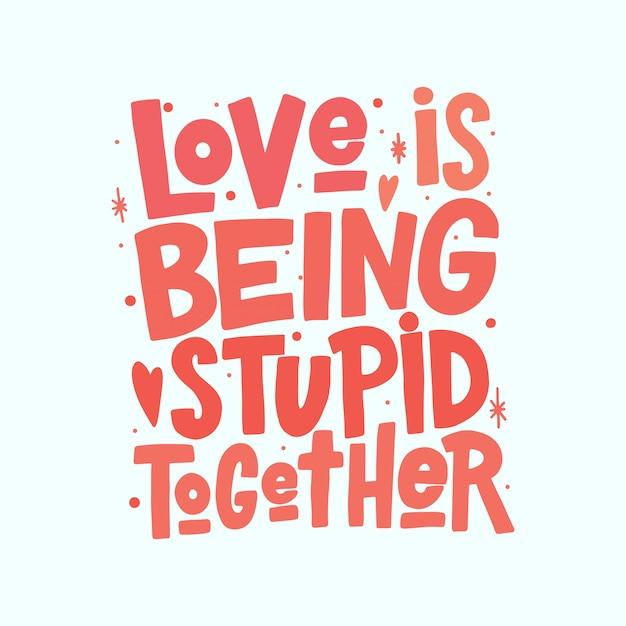 Miłość jest głupotą razem napis Premium Wektorów