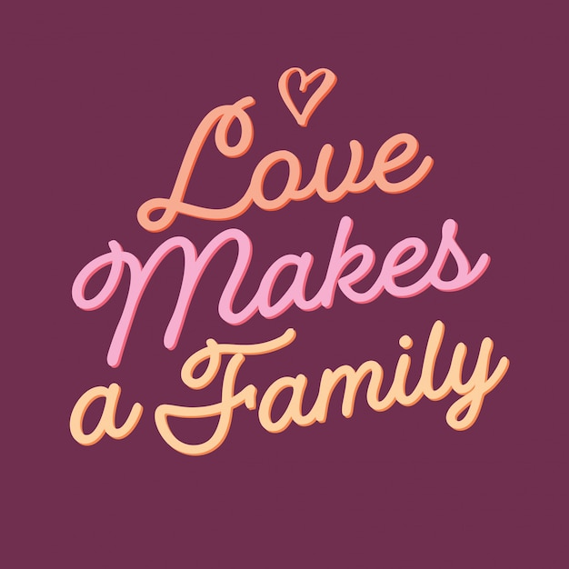 Miłość tworzy wektor rodziny napis Premium Wektorów