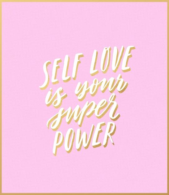Miłość Własna To Twoja Super Moc Motywująca Nowoczesną Kaligrafię Premium Wektorów